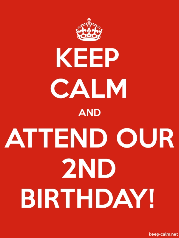 KEEP CALM AND ATTEND OUR 2ND BIRTHDAY! - white/red - Default (600x800)
