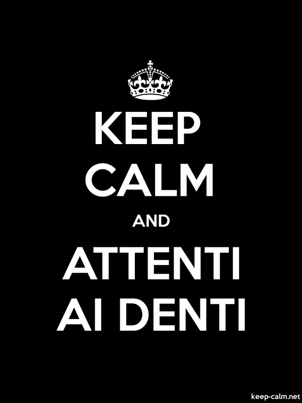 KEEP CALM AND ATTENTI AI DENTI - white/black - Default (600x800)