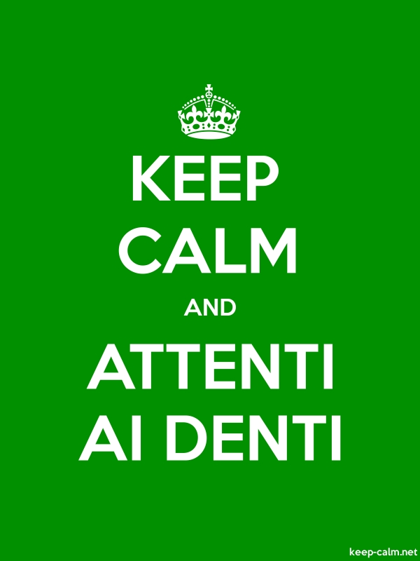 KEEP CALM AND ATTENTI AI DENTI - white/green - Default (600x800)