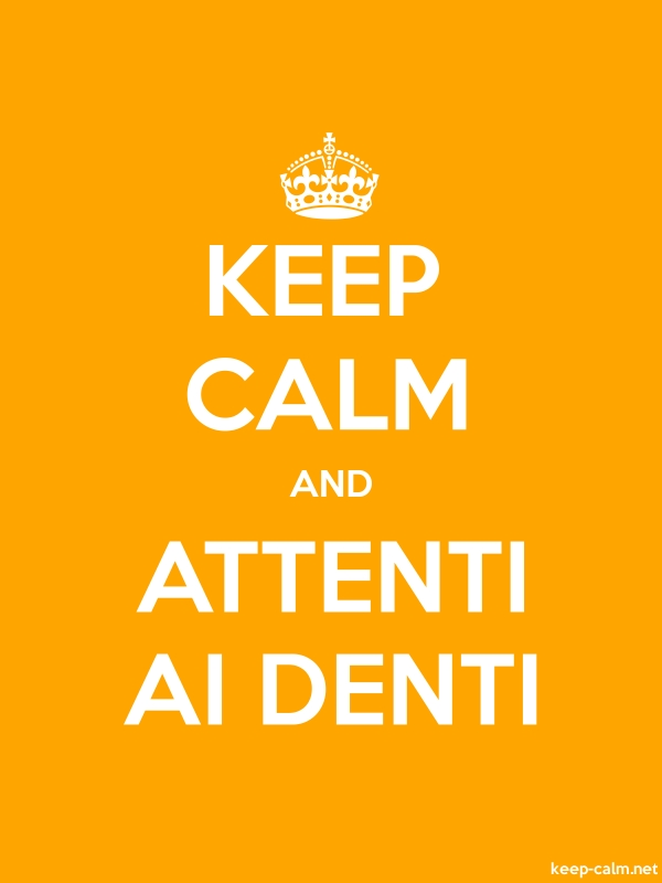 KEEP CALM AND ATTENTI AI DENTI - white/orange - Default (600x800)