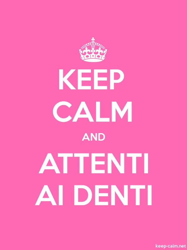 KEEP CALM AND ATTENTI AI DENTI - white/pink - Default (600x800)