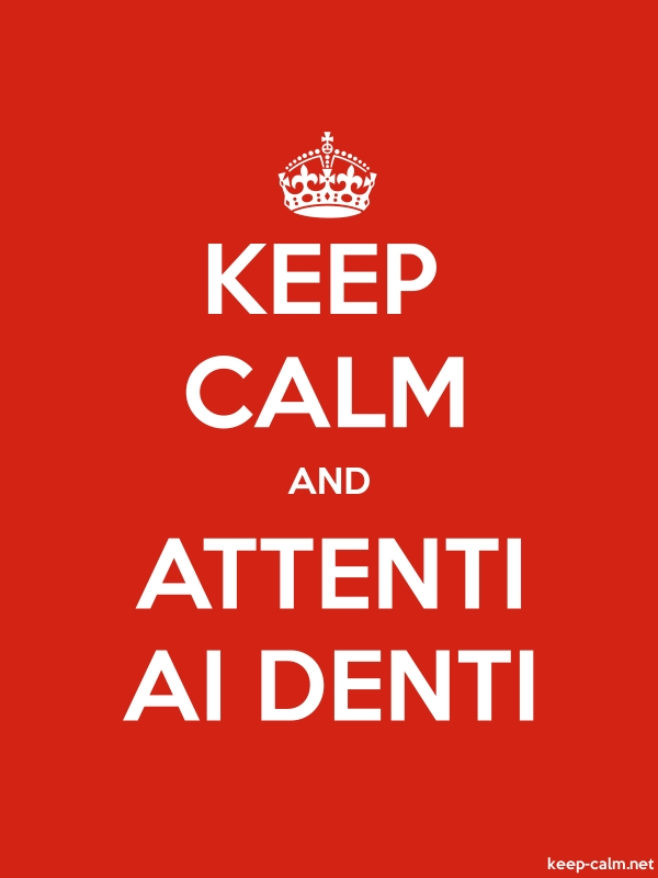 KEEP CALM AND ATTENTI AI DENTI - white/red - Default (600x800)