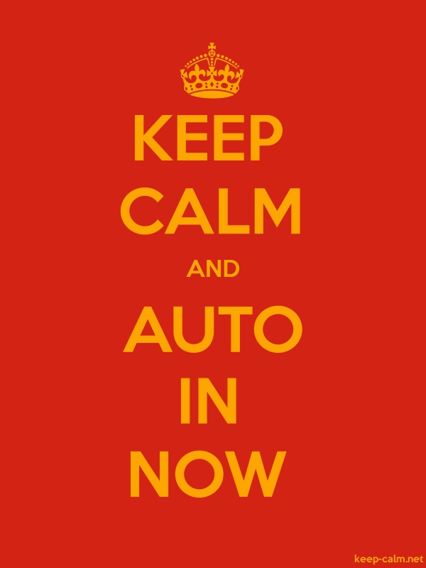KEEP CALM AND AUTO IN NOW - orange/red - Default (600x800)
