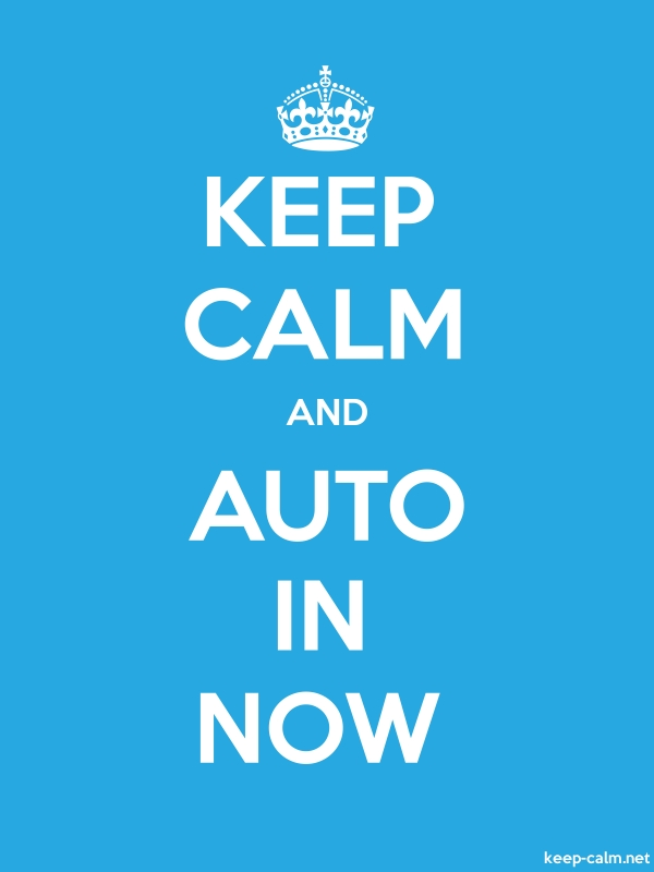 KEEP CALM AND AUTO IN NOW - white/blue - Default (600x800)