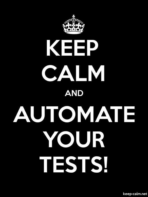 KEEP CALM AND AUTOMATE YOUR TESTS! - white/black - Default (600x800)