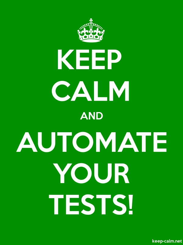 KEEP CALM AND AUTOMATE YOUR TESTS! - white/green - Default (600x800)