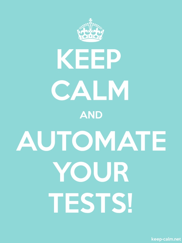 KEEP CALM AND AUTOMATE YOUR TESTS! - white/lightblue - Default (600x800)