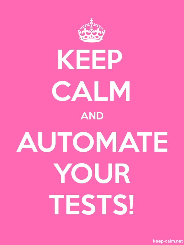 KEEP CALM AND AUTOMATE YOUR TESTS! - white/pink - Default (600x800)