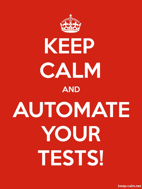 KEEP CALM AND AUTOMATE YOUR TESTS! - white/red - Default (600x800)