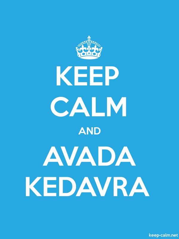 KEEP CALM AND AVADA KEDAVRA - white/blue - Default (600x800)