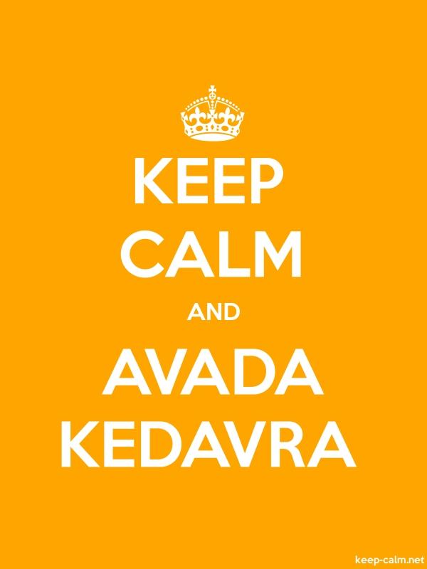 KEEP CALM AND AVADA KEDAVRA - white/orange - Default (600x800)