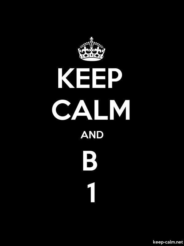 KEEP CALM AND B 1 - white/black - Default (600x800)