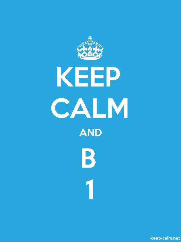KEEP CALM AND B 1 - white/blue - Default (600x800)