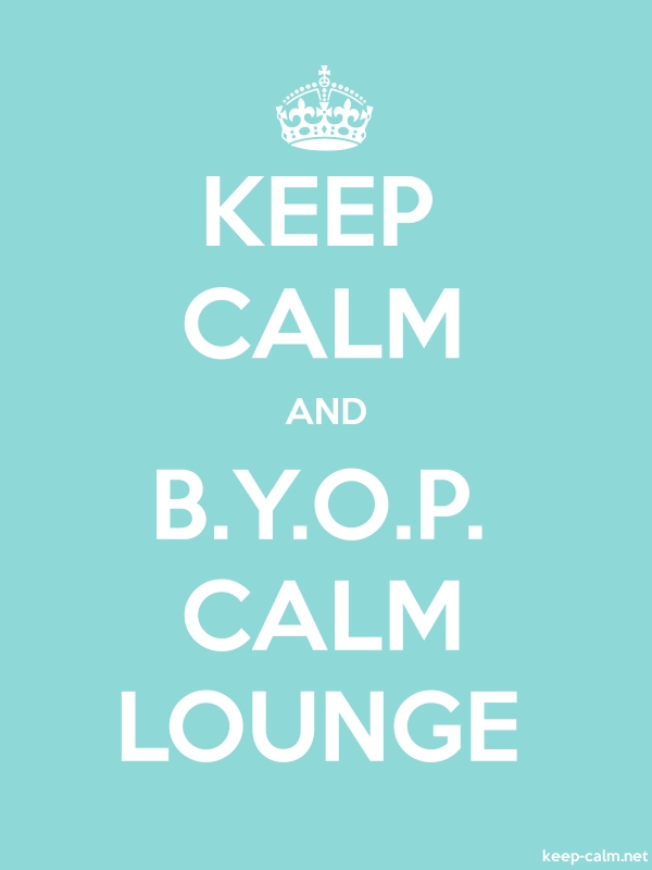KEEP CALM AND B.Y.O.P. CALM LOUNGE - white/lightblue - Default (600x800)
