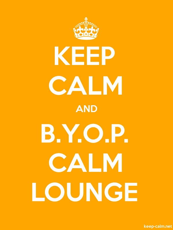 KEEP CALM AND B.Y.O.P. CALM LOUNGE - white/orange - Default (600x800)