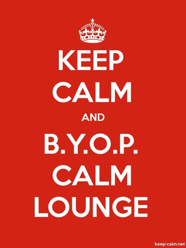 KEEP CALM AND B.Y.O.P. CALM LOUNGE - white/red - Default (600x800)