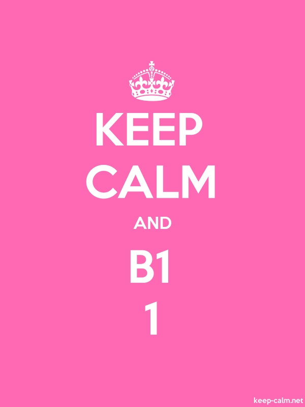 KEEP CALM AND B1 1 - white/pink - Default (600x800)