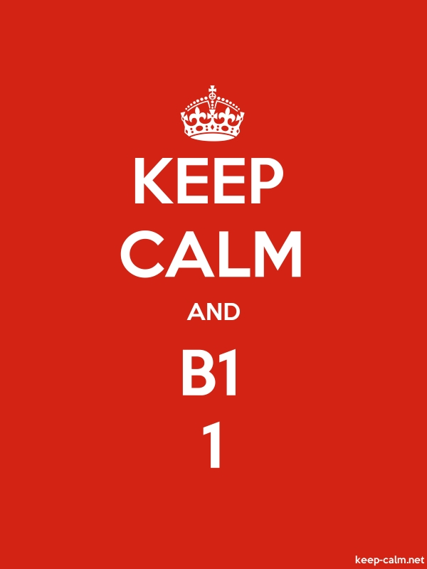 KEEP CALM AND B1 1 - white/red - Default (600x800)