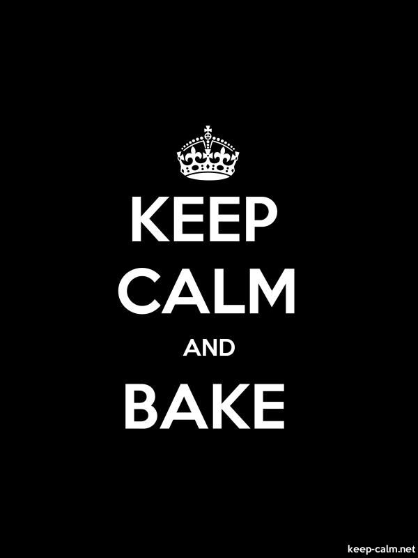 KEEP CALM AND BAKE - white/black - Default (600x800)