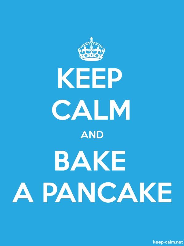 KEEP CALM AND BAKE A PANCAKE - white/blue - Default (600x800)