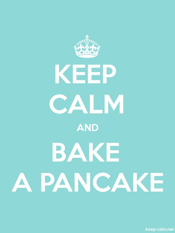 KEEP CALM AND BAKE A PANCAKE - white/lightblue - Default (600x800)