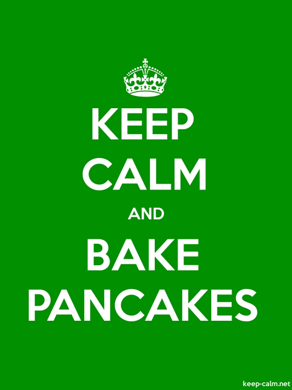 KEEP CALM AND BAKE PANCAKES - white/green - Default (600x800)