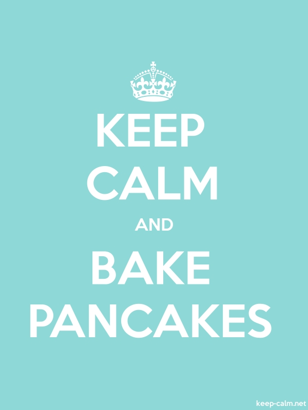 KEEP CALM AND BAKE PANCAKES - white/lightblue - Default (600x800)