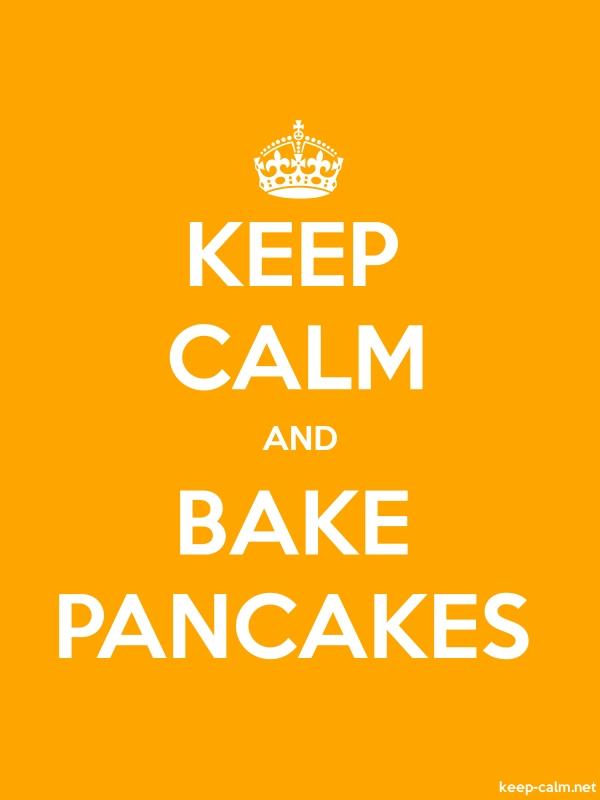 KEEP CALM AND BAKE PANCAKES - white/orange - Default (600x800)