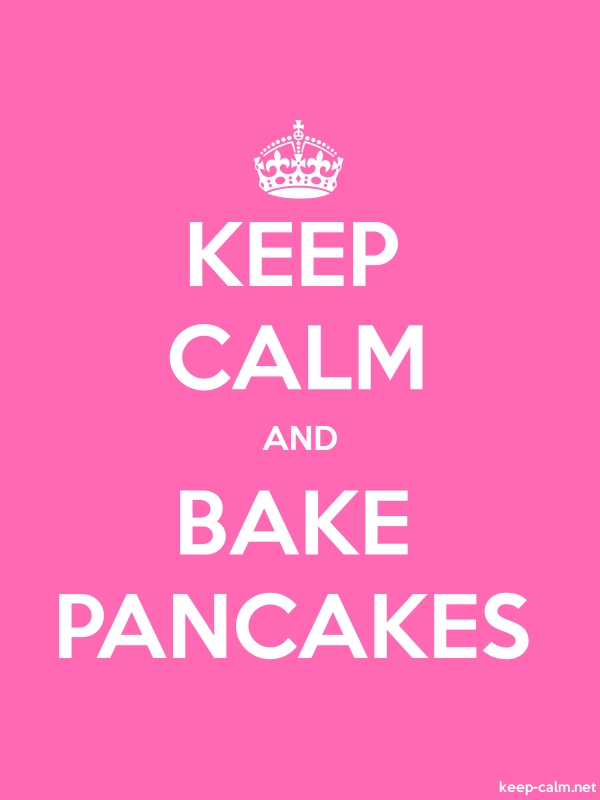 KEEP CALM AND BAKE PANCAKES - white/pink - Default (600x800)