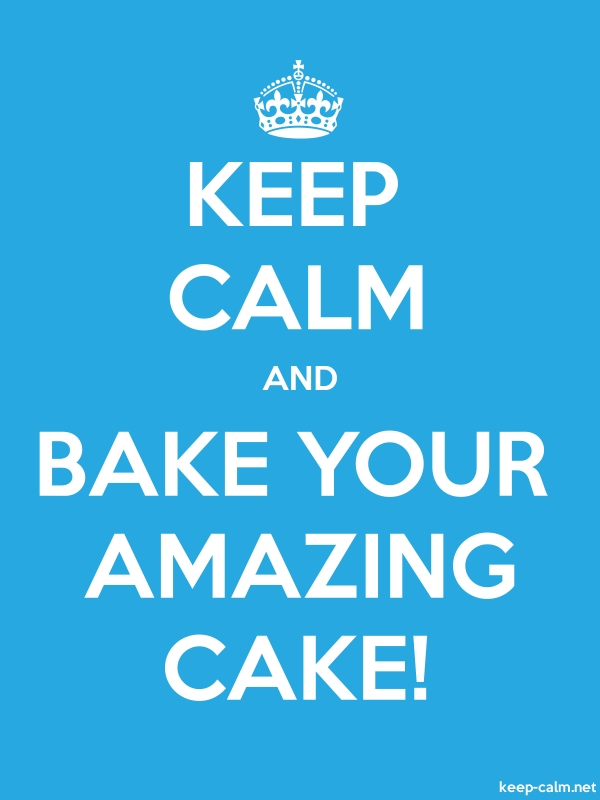 KEEP CALM AND BAKE YOUR AMAZING CAKE! - white/blue - Default (600x800)