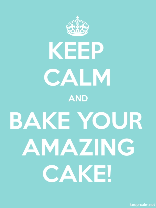KEEP CALM AND BAKE YOUR AMAZING CAKE! - white/lightblue - Default (600x800)