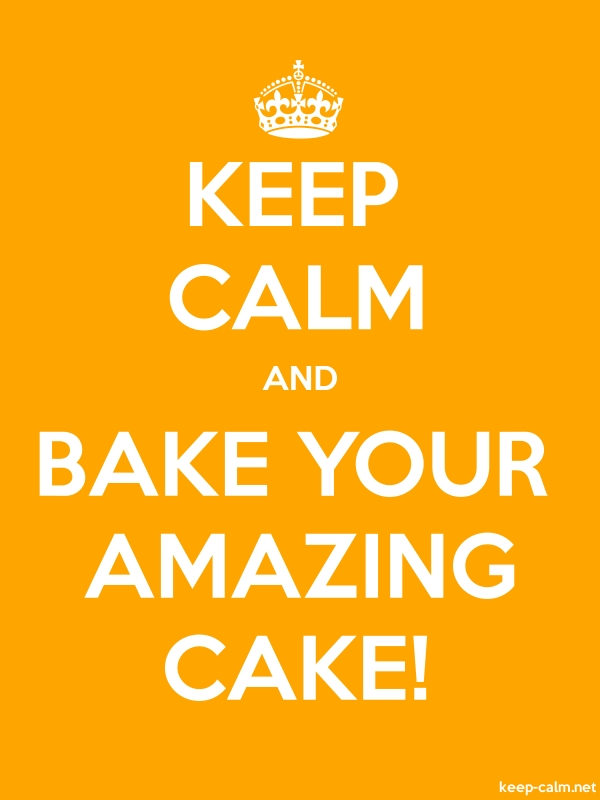 KEEP CALM AND BAKE YOUR AMAZING CAKE! - white/orange - Default (600x800)