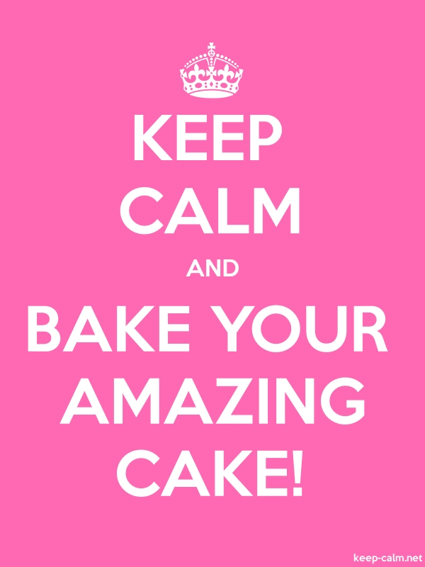 KEEP CALM AND BAKE YOUR AMAZING CAKE! - white/pink - Default (600x800)