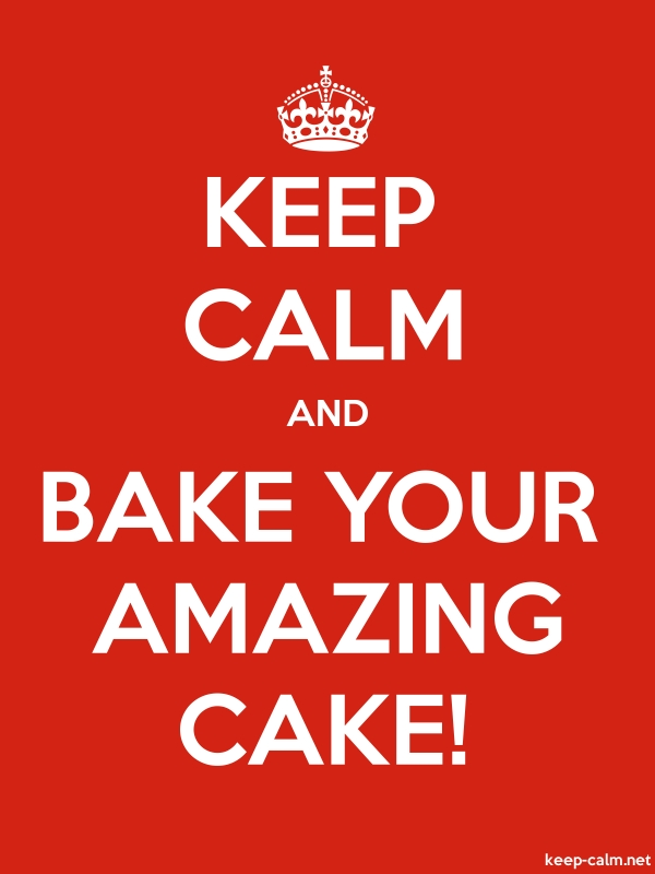 KEEP CALM AND BAKE YOUR AMAZING CAKE! - white/red - Default (600x800)