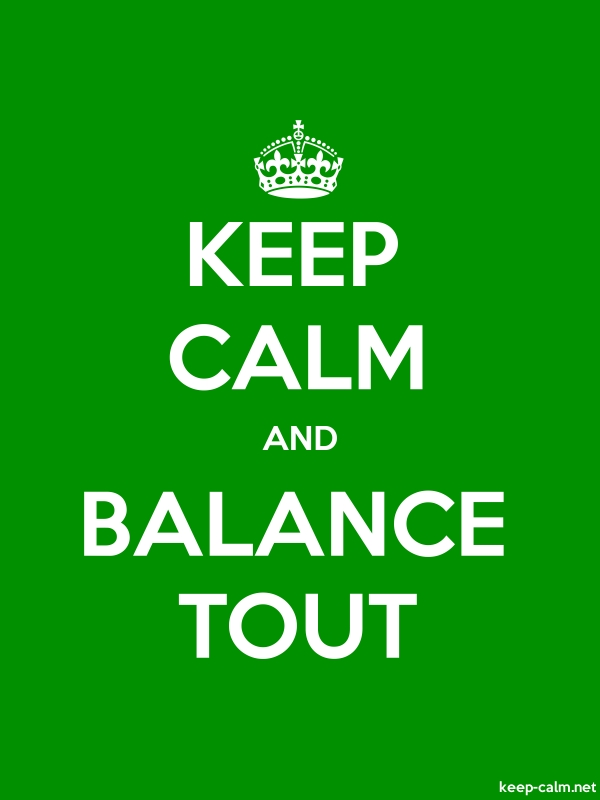 KEEP CALM AND BALANCE TOUT - white/green - Default (600x800)