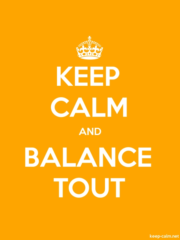 KEEP CALM AND BALANCE TOUT - white/orange - Default (600x800)