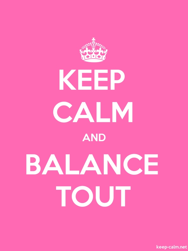 KEEP CALM AND BALANCE TOUT - white/pink - Default (600x800)
