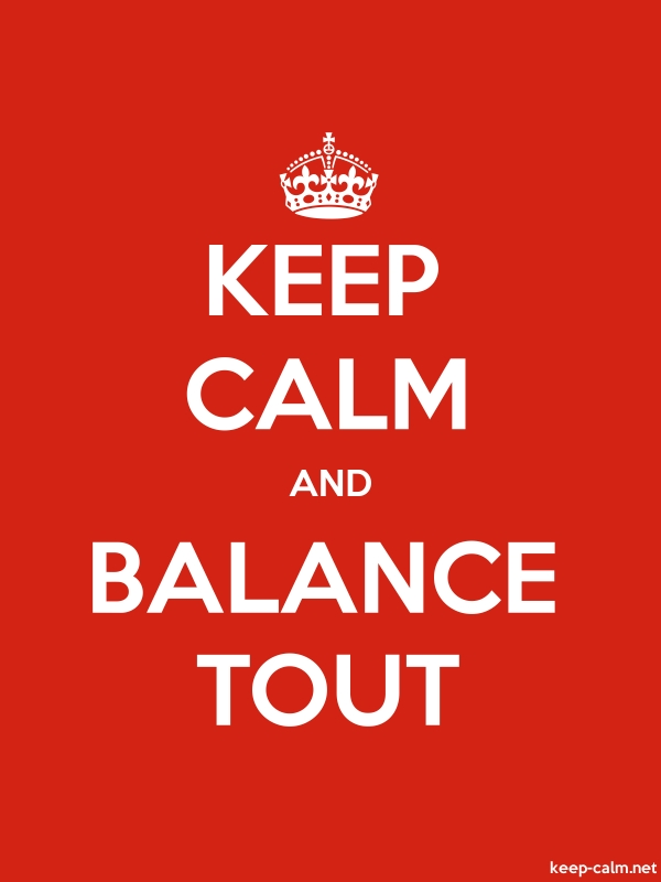 KEEP CALM AND BALANCE TOUT - white/red - Default (600x800)