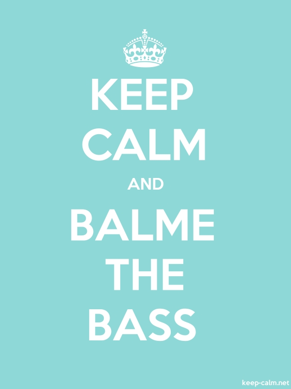 KEEP CALM AND BALME THE BASS - white/lightblue - Default (600x800)