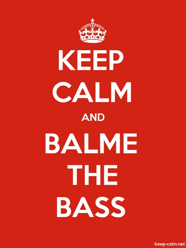 KEEP CALM AND BALME THE BASS - white/red - Default (600x800)