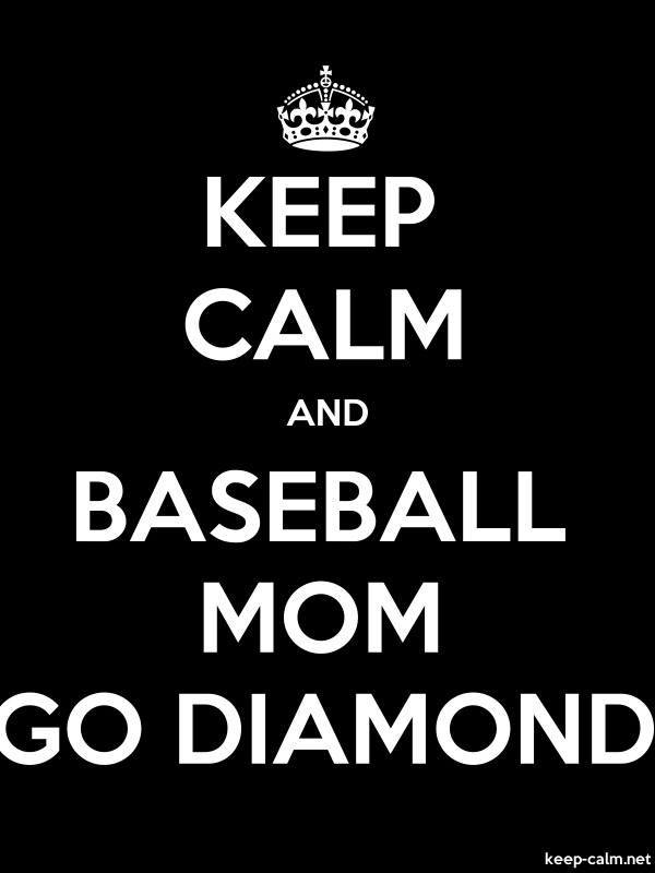 KEEP CALM AND BASEBALL MOM GO DIAMOND - white/black - Default (600x800)