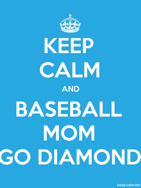 KEEP CALM AND BASEBALL MOM GO DIAMOND - white/blue - Default (600x800)