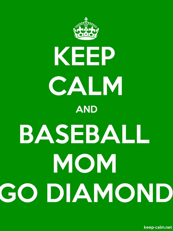 KEEP CALM AND BASEBALL MOM GO DIAMOND - white/green - Default (600x800)