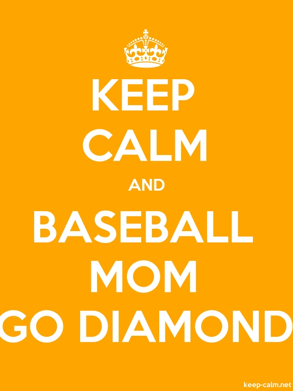 KEEP CALM AND BASEBALL MOM GO DIAMOND - white/orange - Default (600x800)