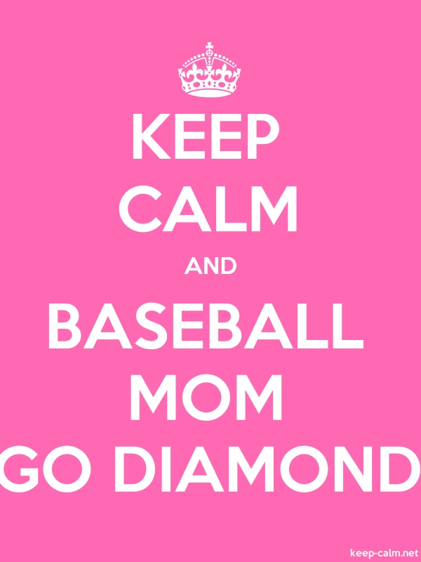 KEEP CALM AND BASEBALL MOM GO DIAMOND - white/pink - Default (600x800)