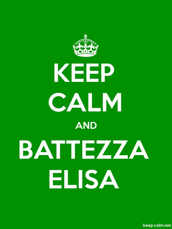 KEEP CALM AND BATTEZZA ELISA - white/green - Default (600x800)