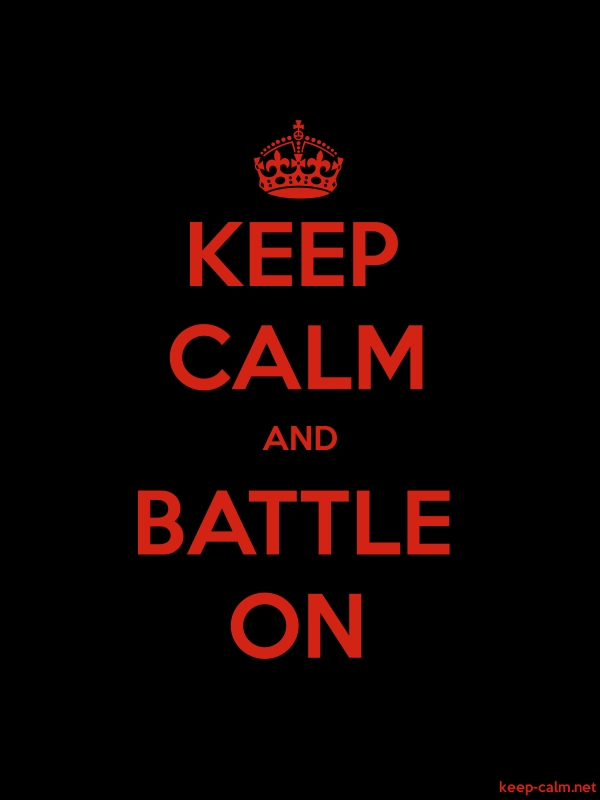 KEEP CALM AND BATTLE ON - red/black - Default (600x800)