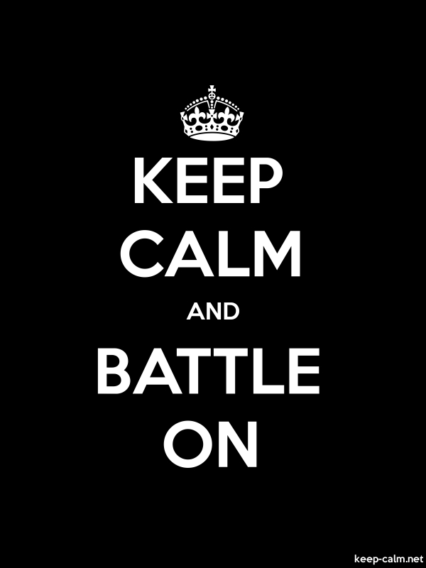 KEEP CALM AND BATTLE ON - white/black - Default (600x800)