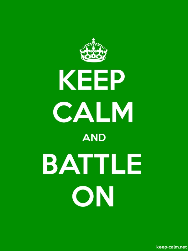 KEEP CALM AND BATTLE ON - white/green - Default (600x800)