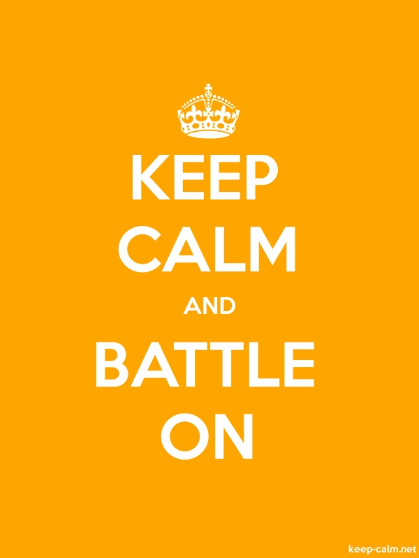 KEEP CALM AND BATTLE ON - white/orange - Default (600x800)